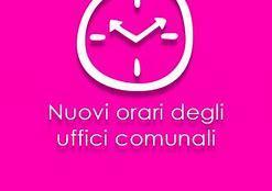 NUOVI ORARI DI APERTURA AL PUBBLICO DEGLI UFFICI COMUNALI DAL 25.01.2021