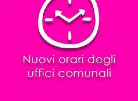 NUOVI ORARI DI APERTURA UFFICI COMUNALI DAL 25.01.2021